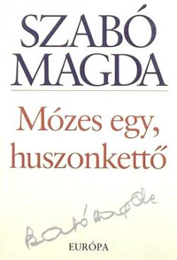Mózes egy, huszonkettő (2004)