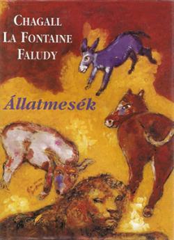 M. Chagall – Faludy György – La Fontaine: Állatmesék (1998)