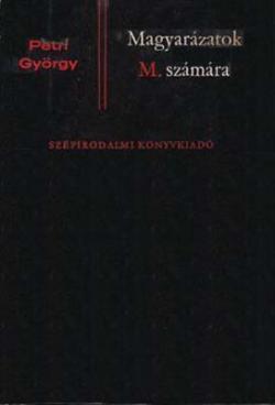 Magyarázatok M. számára (1971)