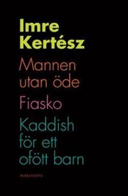 Mannen utan öde, Kaddish för ett ofött barn, Fiasko (2007)
