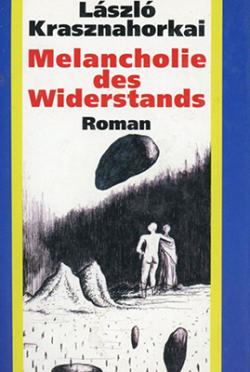 Melancholie des Widerstands (1992)