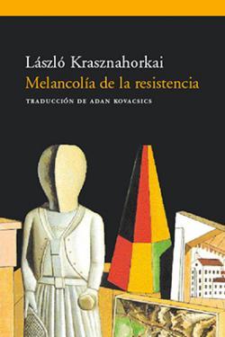 Melancolía de la resistencia (2001)
