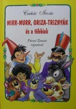 Mirr-Murr, Oriza-Triznyák és a többiek (2005)