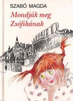 Mondják meg Zsófikának (1993)