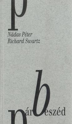 Nádas Péter – Richard Swartz: Párbeszéd (1997)
