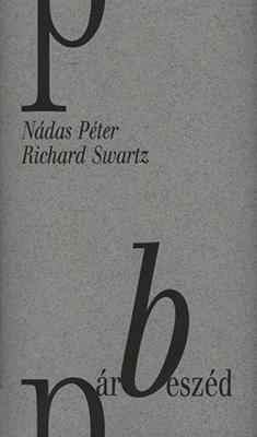 Nádas Péter – Richard Swartz: Párbeszéd (2008)
