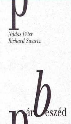 Nádas Péter – Richard Swartz: Párbeszéd (1992)