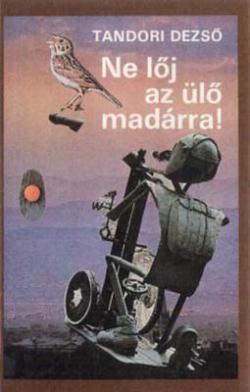 Ne lőj az ülő madárra! (1982)