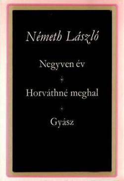Negyven év; Horváthné meghal; Gyász (1969)