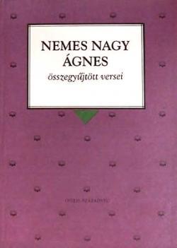 Nemes Nagy Ágnes összegyűjtött versei (1995)