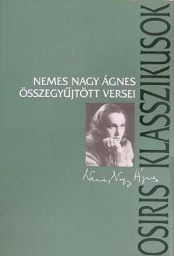 Nemes Nagy Ágnes összegyűjtött versei (2003)