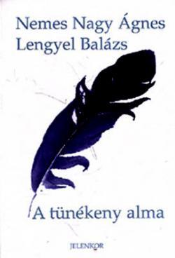 Nemes Nagy Ágnes – Lengyel Balázs: A tünékeny alma (2000)