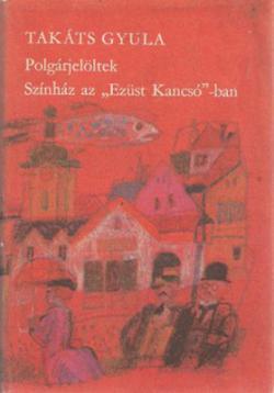 """Polgárjelöltek; Színház az """"Ezüst Kancsó""""-ban (1979)"""