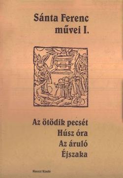 Sánta Ferenc művei I (2002)