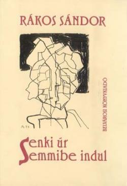 Senki úr Semmibe indul (1995)