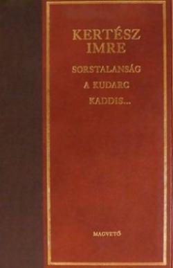 Sorstalanság, A kudarc, Kaddis... (2002)