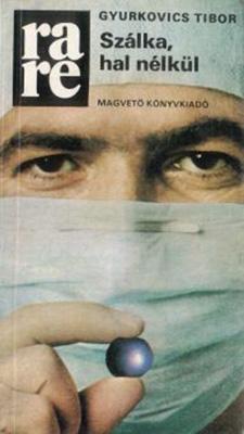 Szálka, hal nélkül (1984)