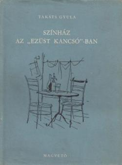 """Színház az """"Ezüst Kancsó""""-ban (1957)"""