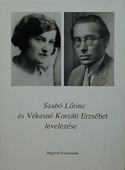 Szabó Lőrinc és Vékesné Korzáti Erzsébet levelezése (2000)