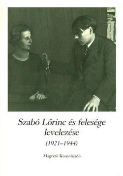 Szabó Lőrinc és felesége levelezése 1921–1944 (1989)