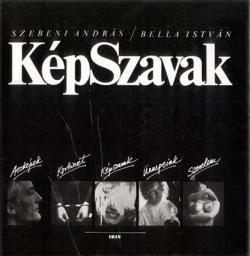 Szebeni András – Bella István: KépSzavak (1988)