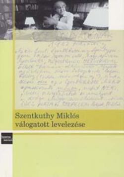 Szentkuthy Miklós válogatott levelezése (2008)