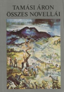 Tamási Áron összes novellái (1979)