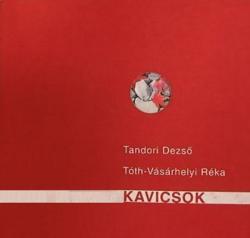 Tandori Dezső – Tóth-Vásárhelyi Réka: Kavicsok (2004)
