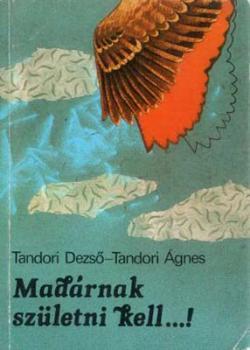 Tandori Dezső – Tandori Ágnes: Madárnak születni kell… (1985)