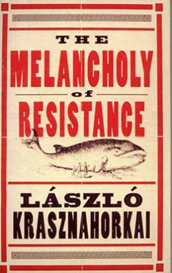 The Melancholy of Resistens (1998)