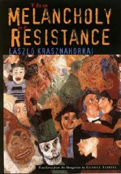 The Melancholy of Resistance (2000)