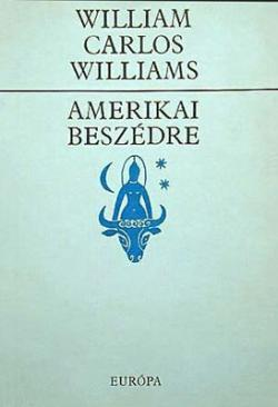 William Carlos Williams: Amerikai beszédre (1987)