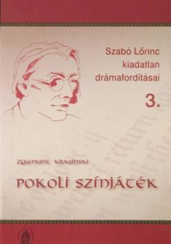 Zygmunt Krasiński: Pokoli színjáték (2004)