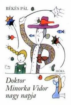 Doktor Minorka Vidor nagy napja (2006)