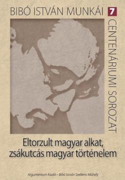 Eltorzult magyar alkat, zsákutcás magyar történelem (2012)