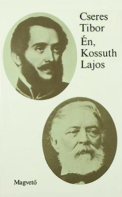 Én, Kossuth Lajos (1981)