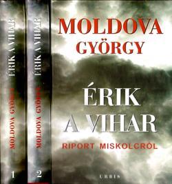 Érik a vihar. Riport Miskolcról. 1–2. (2009)