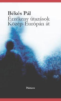 Érzékeny utazások Közép-Európán át (2010)