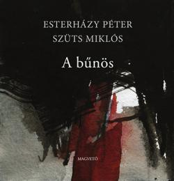 Esterházy Péter - Szüts Miklós: A bűnös (2016)