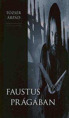 Faustus Prágában (2005)