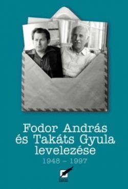 Fodor András és Takáts Gyula levelezése 1948 - 1997 (2007)