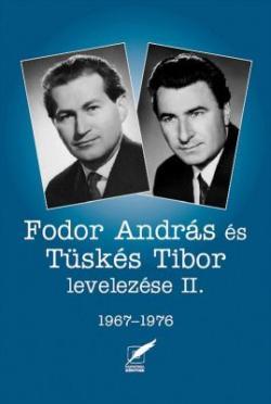 Fodor András és Tüskés Tibor levelezése II. 1967-1976 (2008)