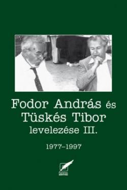 Fodor András és Tüskés Tibor levelezése III. 1977-1997 (2010)