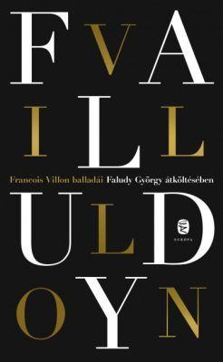 Francois Villon balladái Faludy György átköltésében - Megáldva és leköpve (2020)