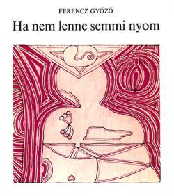 Ha nem lenne semmi nyom (1981)