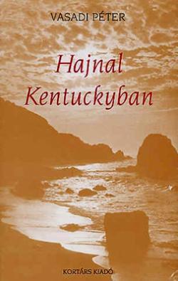 Hajnal Kentuckyban (2005)