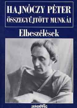 Hajnóczy Péter összegyűjtött munkái I. Elbeszélések (1992)