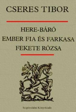 Here-báró. Ember fia és farkasa. Fekete rózsa (1983)