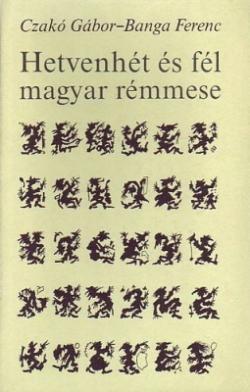 Hetvenhét és fél magyar rémmese (1990)