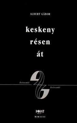 Keskeny résen át (2004)